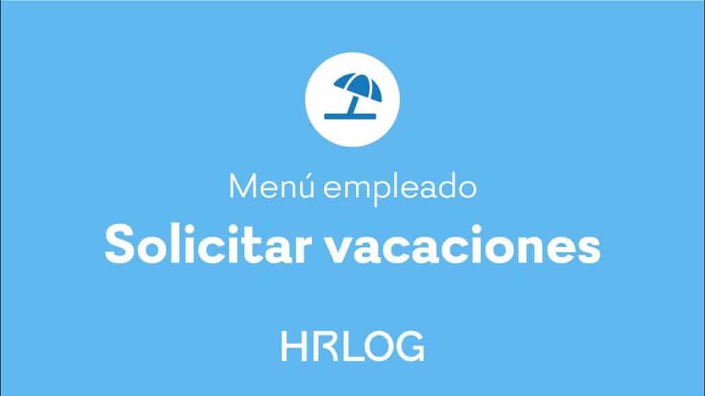 Solicitar vacaciones HRLOG